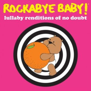 No Doubt Lullaby Renditions CD - Full Length